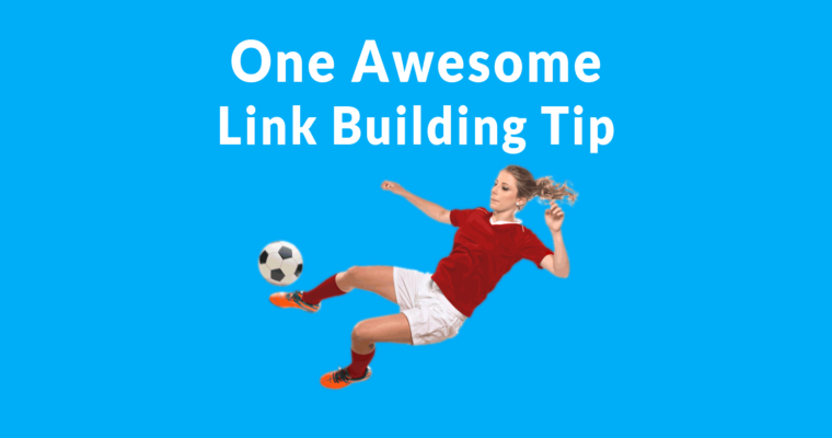 This 1 Link Building Tip Will Increase Success Rate