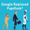 Ex-Googler Says PageRank Replaced in 2006