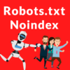 Google Cancels Support for Robots.txt Noindex