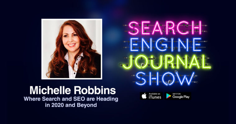Where Search & SEO Are Heading in 2020 and Beyond [PODCAST]