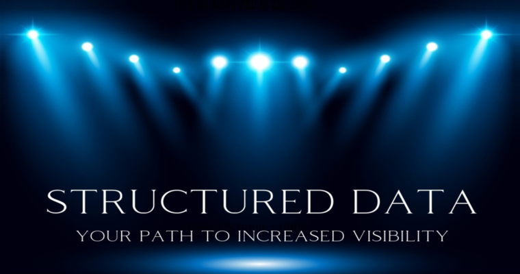 Structured Data: Your Path to Increased Visibility