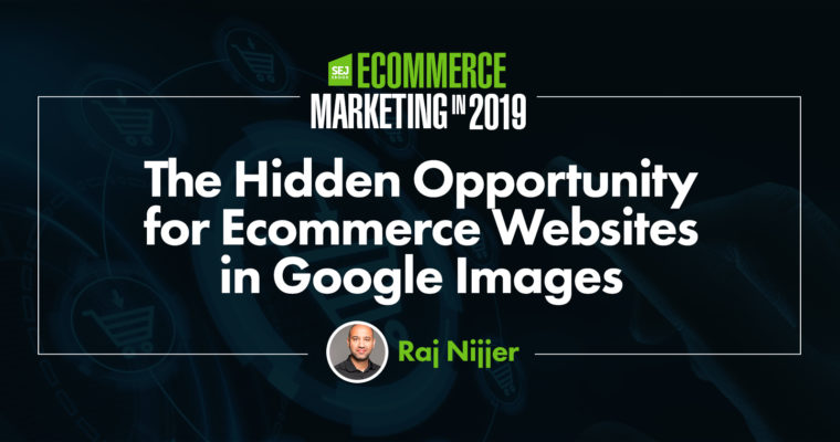 The Hidden Opportunity for Ecommerce Websites in Google Images