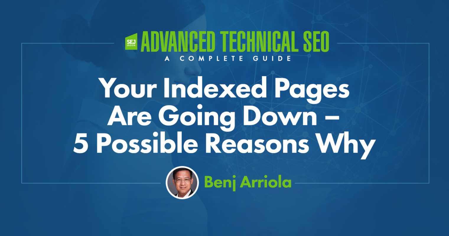Your Indexed Pages Are Going Down – 5 Possible Reasons Why