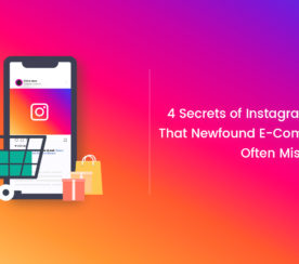 4 Secrets of Instagram Marketing That New Ecommerce Stores Often Miss