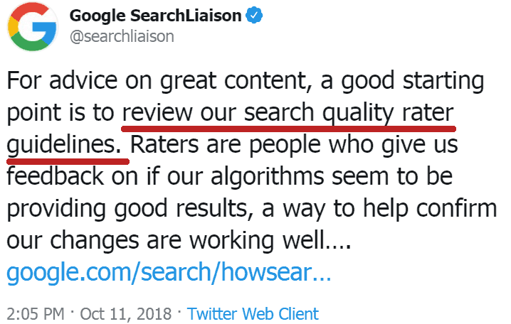 "Screenshot of a tweet by Google's SearchLiaison which says: ""For advice on great content, a good starting point is to review our search quality rater guidelines. Raters are people who give us feedback on if our algorithms seem to be providing good results, a way to help confirm our changes are working well…."""