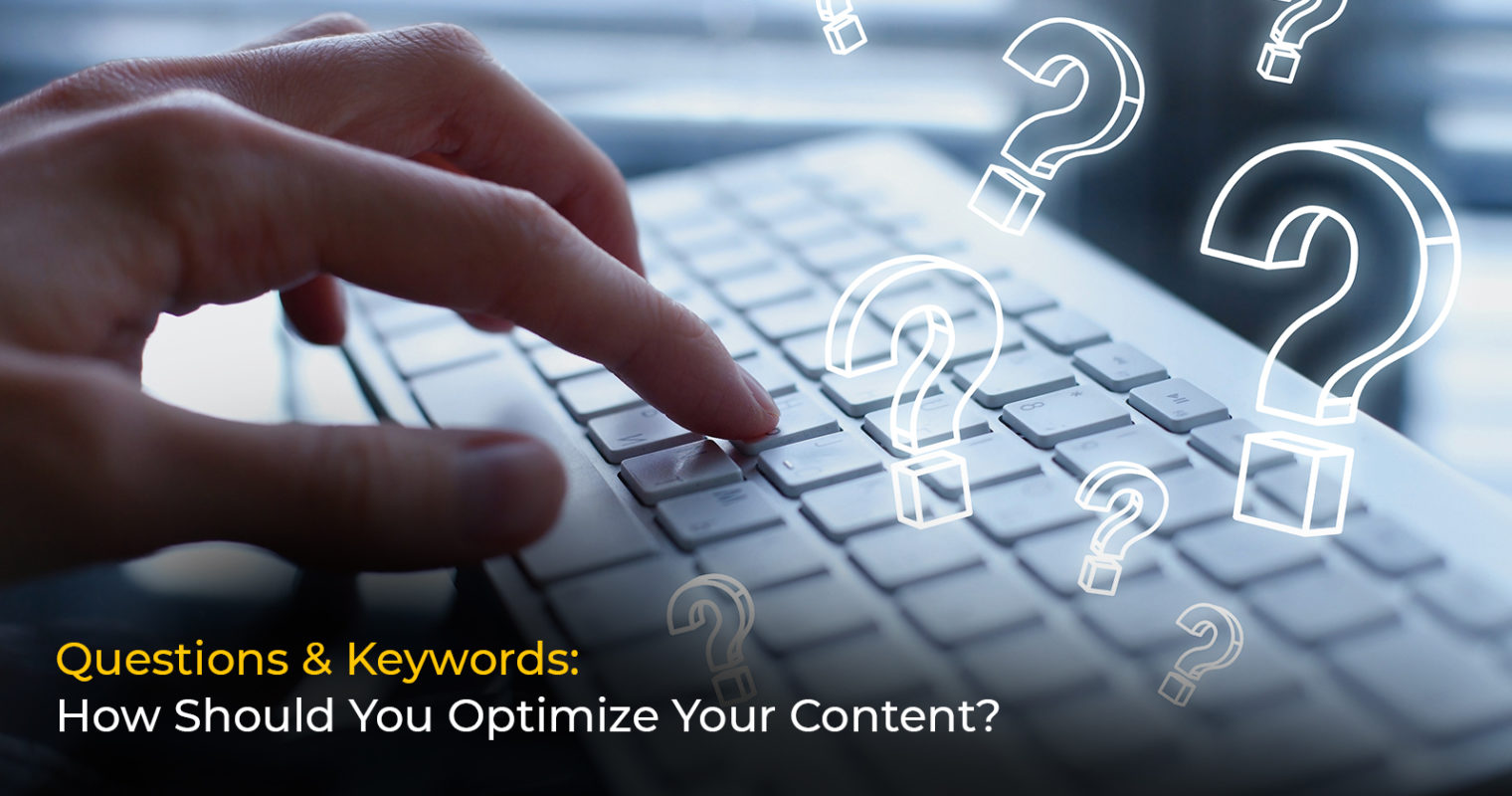 Questions & Keywords: How Should You Optimize Your Content?