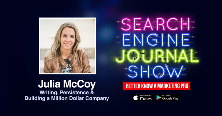 Julia McCoy on Writing, Persistence & Building a Million-Dollar Company [PODCAST]