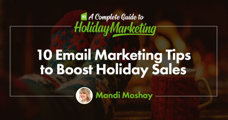 10 Email Marketing Tips to Boost Holiday Sales