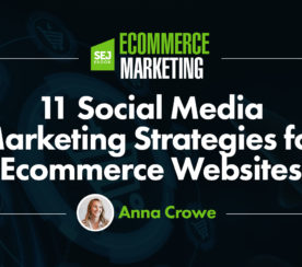 11 Social Media Marketing Strategies for Ecommerce Websites