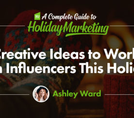Creative Ideas to Work with Influencers this Holiday
