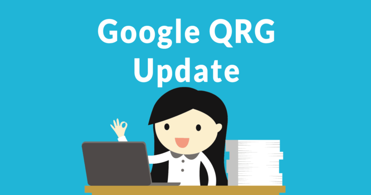 Quality Raters Guidelines Update – This is What Changed