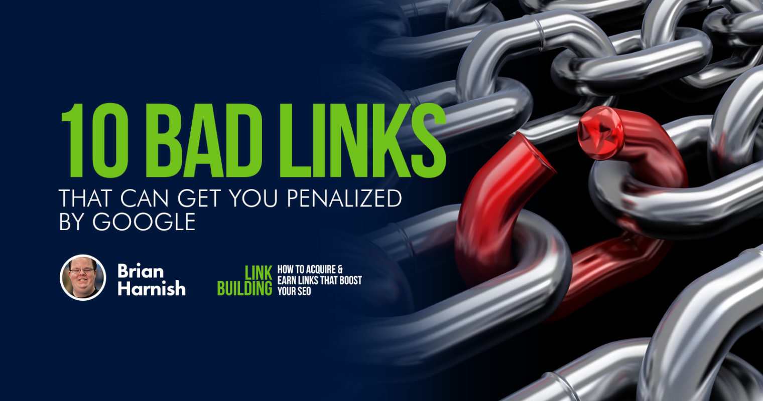10 Bad Links That Can Get You Penalized by Google