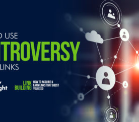 How to Use Controversy to Get High-Quality Links