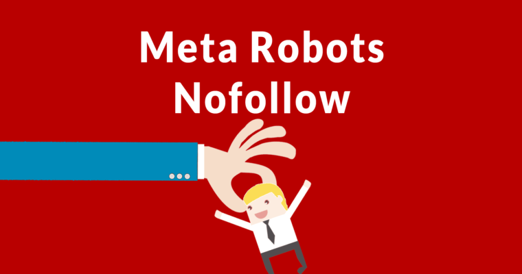 Google Will Now Treat Meta Robots Nofollow as a Hint