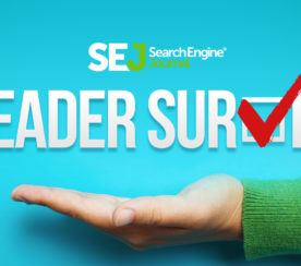 Please Take the Search Engine Journal Reader Survey