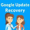 Google on Broad Core Algorithm Update Recovery – 4 Takeaways