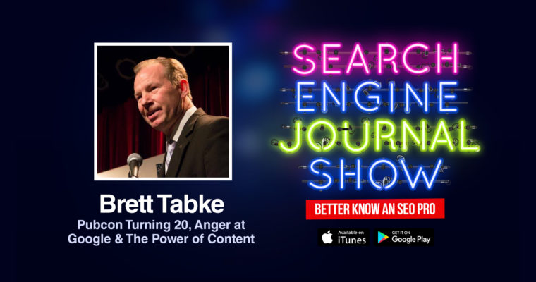 Brett Tabke on Pubcon Turning 20, Anger at Google & The Power of Content [PODCAST]
