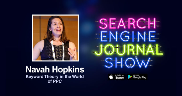 Keyword Theory in the World of PPC with Navah Hopkins [PODCAST]
