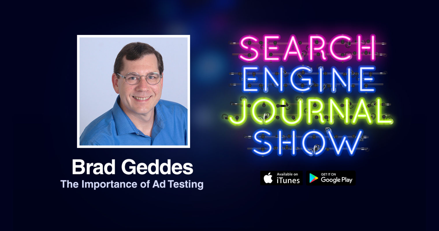 The Importance of Ad Testing with Brad Geddes [PODCAST]