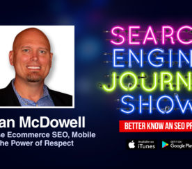 Brian McDowell on Enterprise Ecommerce SEO, Mobile & Respect [PODCAST]