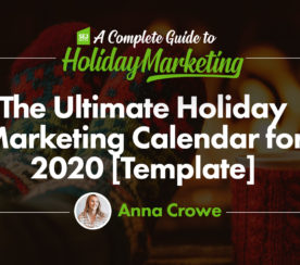 The Ultimate Holiday Marketing Calendar for 2020 [Free Templates]