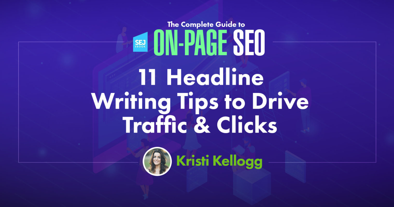 11 Headline Writing Tips to Drive Traffic & Clicks