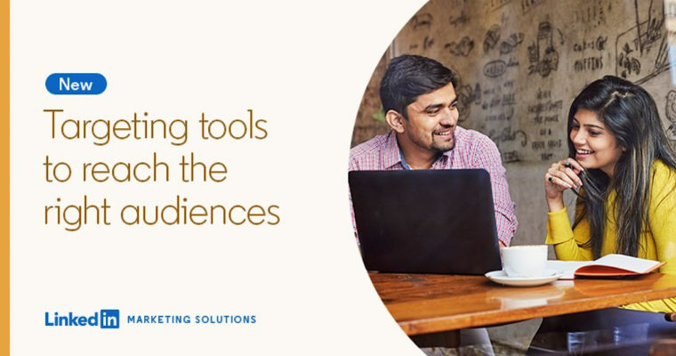 LinkedIn Introduces Enhanced Targeting Tools for Advertisers