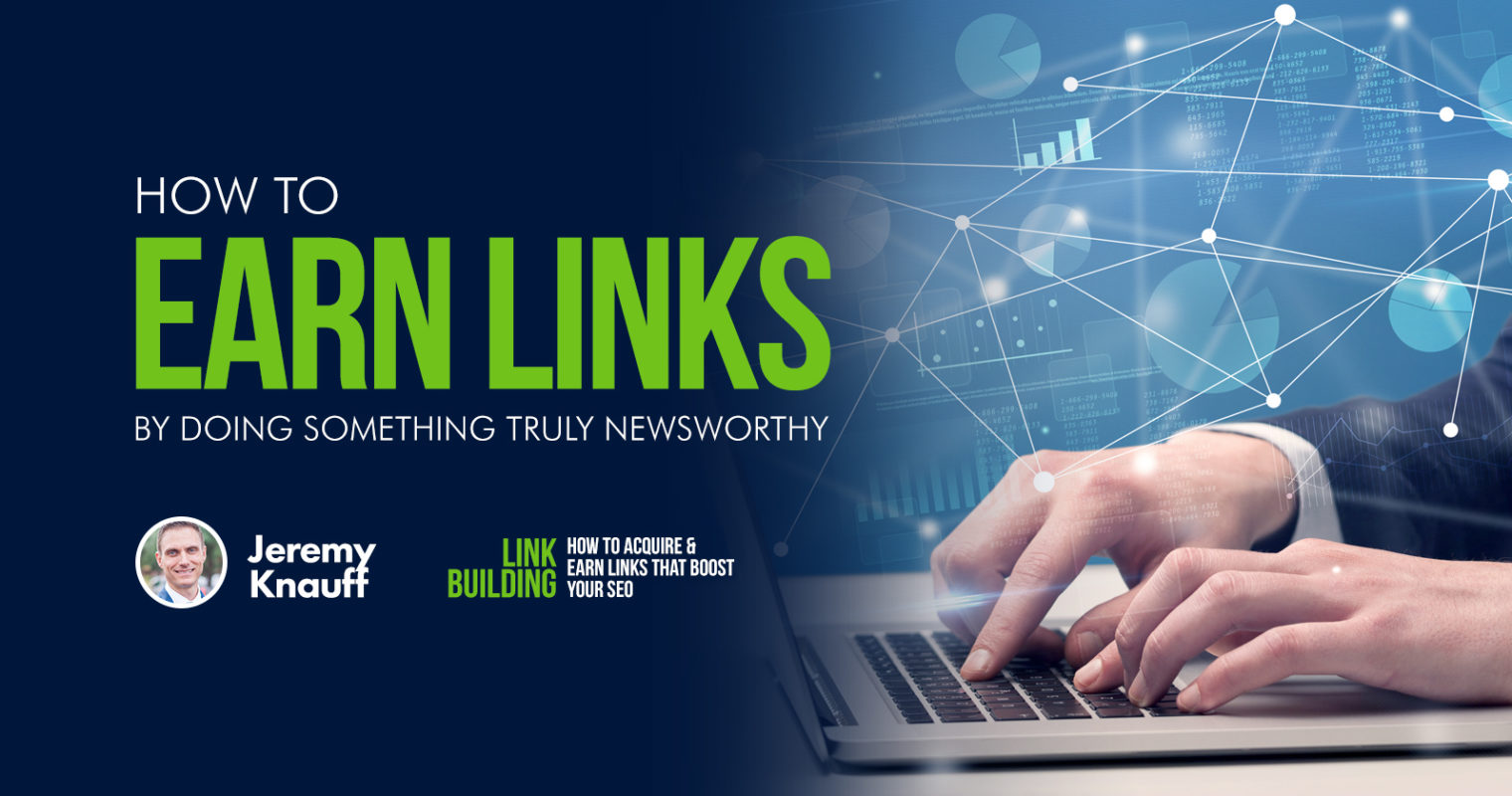How to Earn Links by Doing Something Truly Newsworthy
