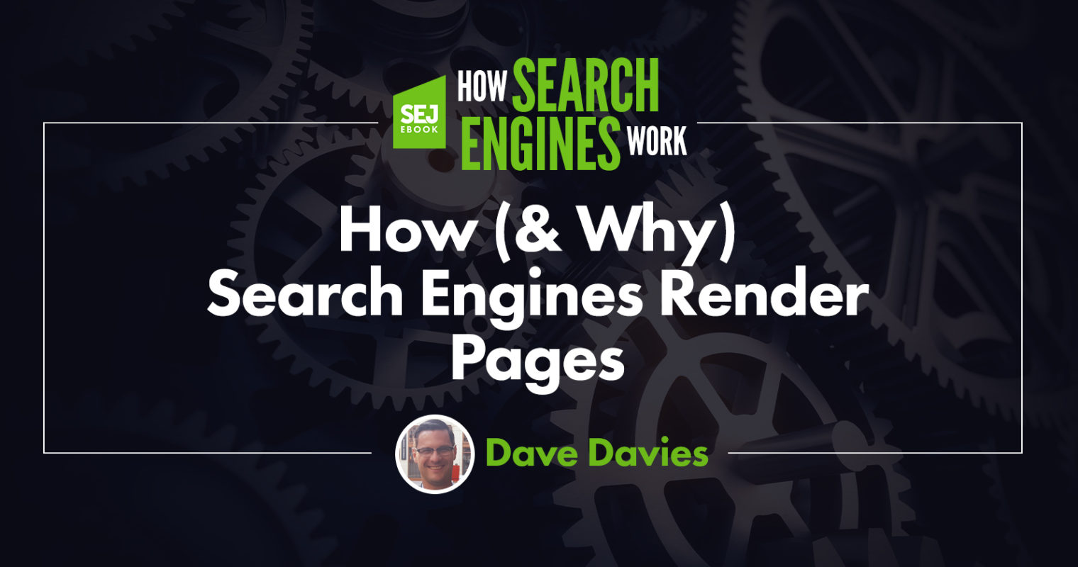 How (& Why) Search Engines Render Pages
