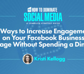 8 Ways to Increase Engagement on Your Facebook Business Page