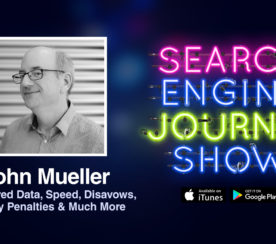 Google's John Mueller on Structured Data, Speed, Disavows, Legacy Penalties & Much More [PODCAST]