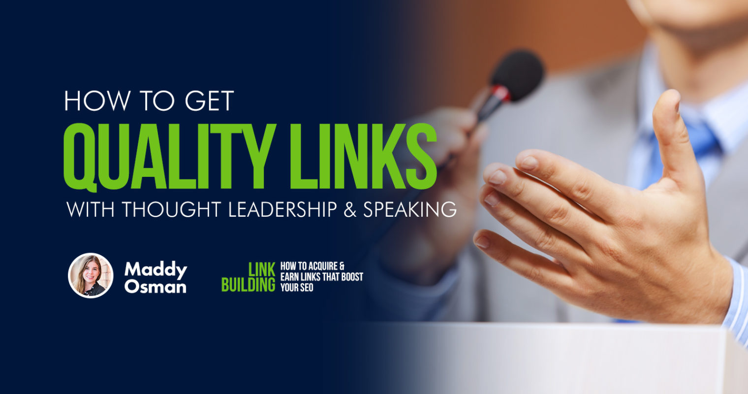 How to Get Quality Links with Thought Leadership & Speaking