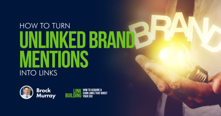 How to Turn Unlinked Brand Mentions Into Links