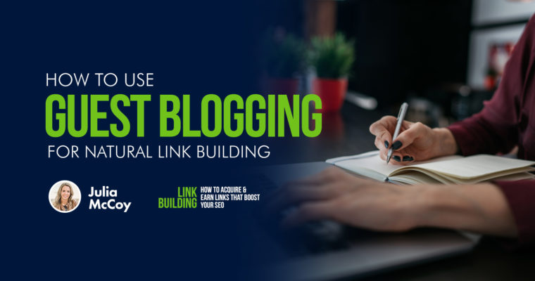 How to Use Guest Blogging for Natural Link Building