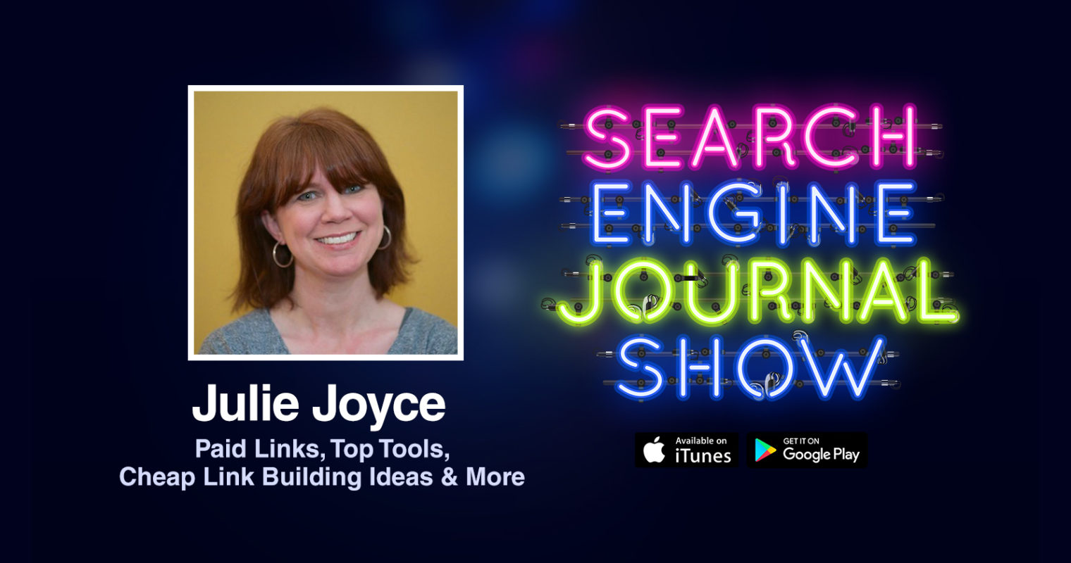 Julie Joyce on Paid Links, Top Tools, Cheap Link Building Ideas & More [PODCAST]