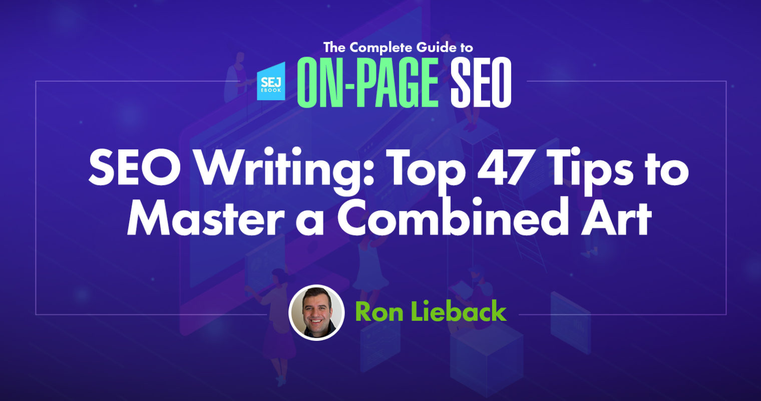 SEO Writing: Top 47 Tips to Master a Combined Art