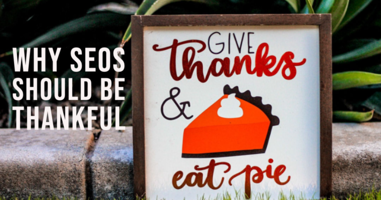 5 Things Every SEO Professional Should Be Thankful For