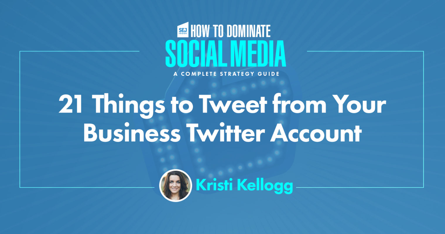 What to Tweet: 21 Easy Ideas for Your Business or Brand