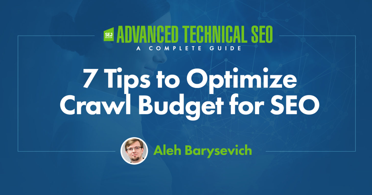 7 Tips to Optimize Crawl Budget for SEO