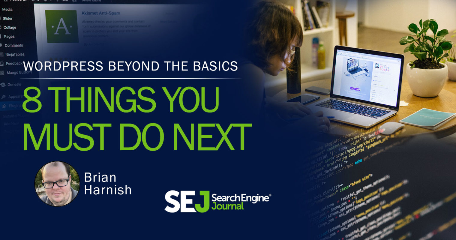 WordPress SEO Beyond the Basics: 8 Things You Must Do Next