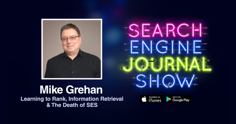 Mike Grehan on Learning to Rank, Information Retrieval & The Death of SES [PODCAST]