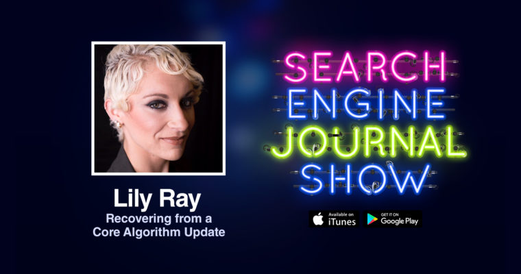 Recovering from a Google Core Algorithm Update with Lily Ray [PODCAST]