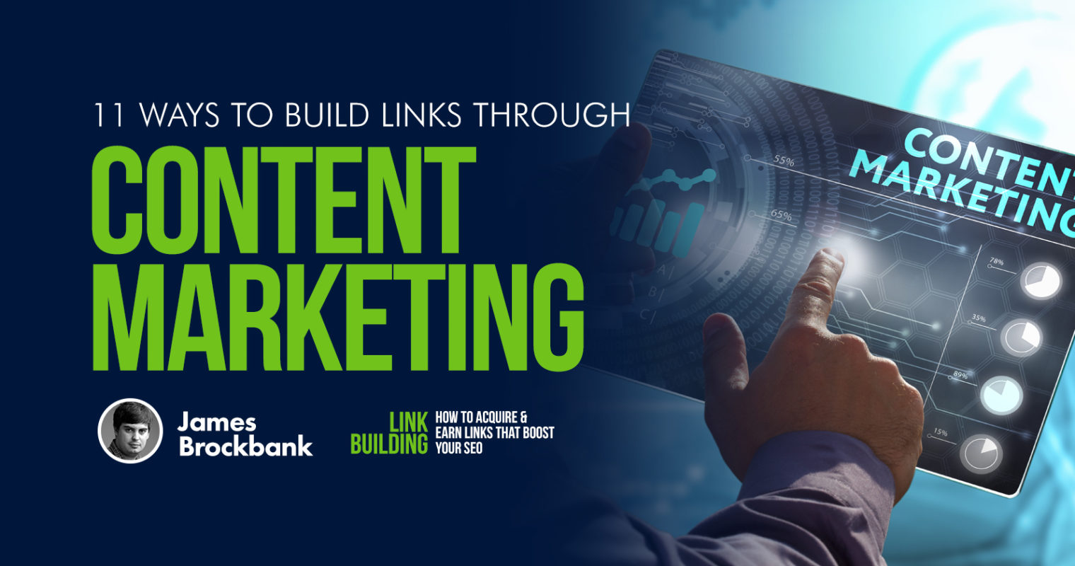 11 Ways to Build Links Through Content Marketing