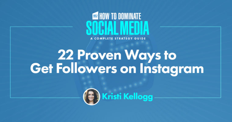 22 Proven Ways to Get Instagram Followers