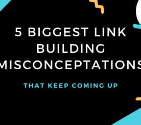 5 Biggest Link Building Misconceptions That Keep Coming Up