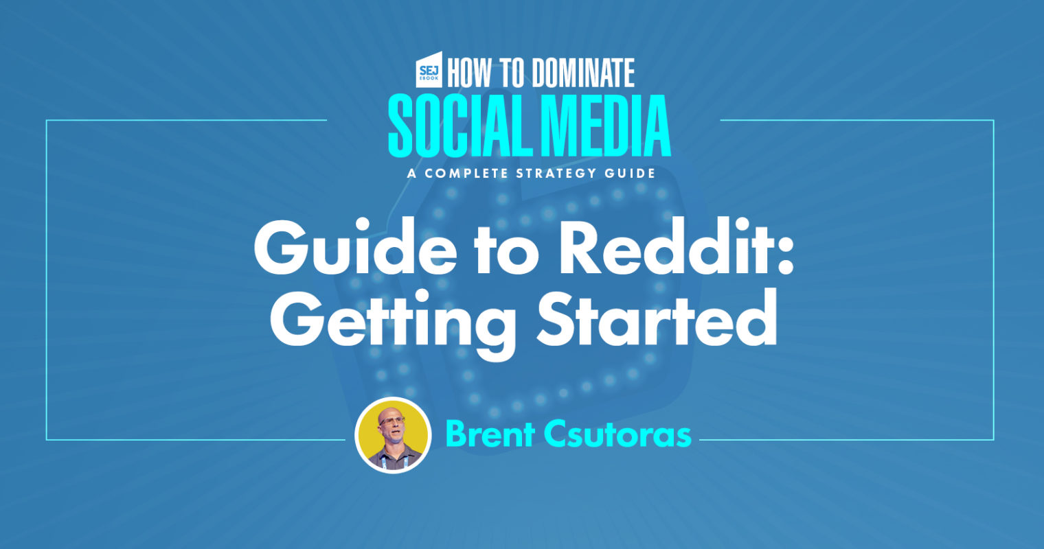 A Beginner's Guide to Reddit: How to Get Started & Be Successful