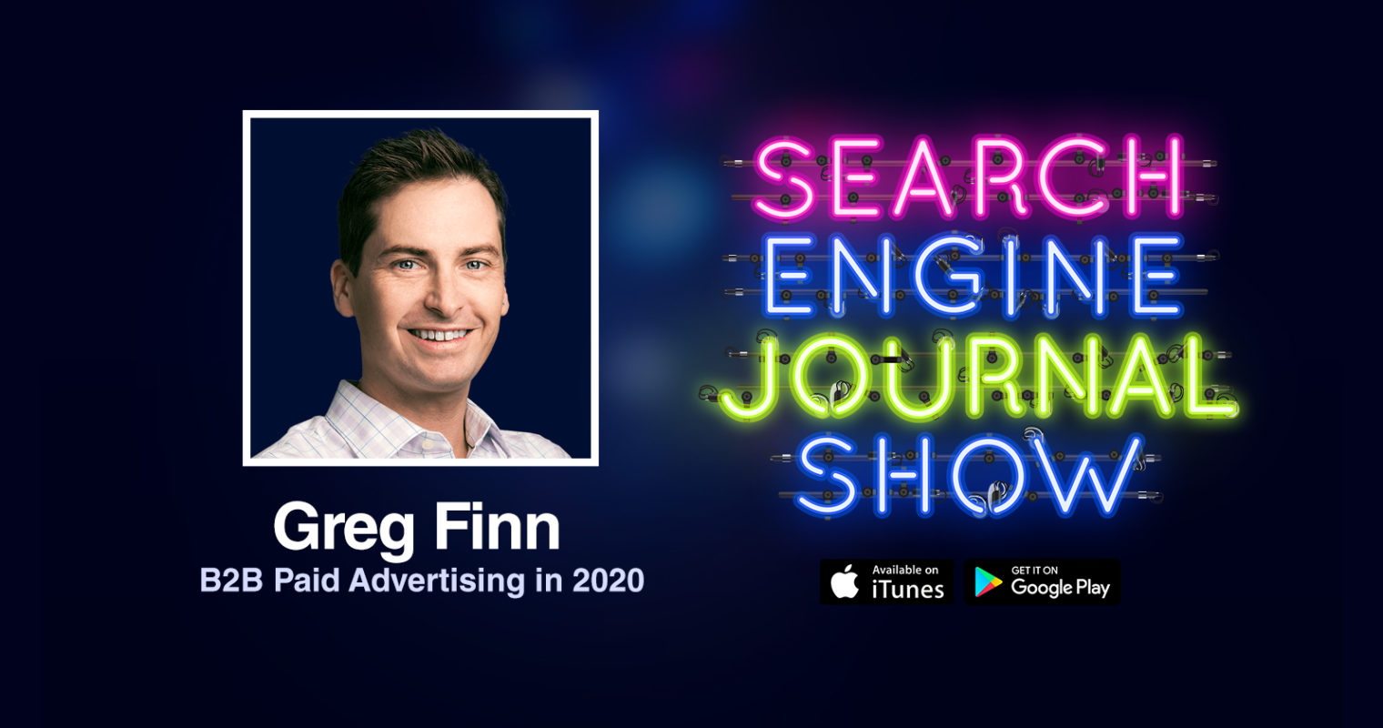 B2B Paid Advertising in 2020 with Greg Finn [PODCAST]