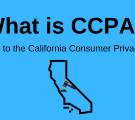 What Is CCPA? Everything You Need to Know to Become Compliant