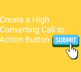 How to Create a High-Converting Call-to-Action Button: 4 Best Practices