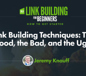 Link Building Techniques: The Good, the Bad, and the Ugly